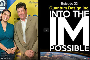 Quantum Design Guests on UCSD Into the Impossible Podcast